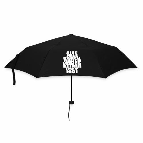 Alle kauen, keiner isst. - Regenschirm - Regenschirm (klein)