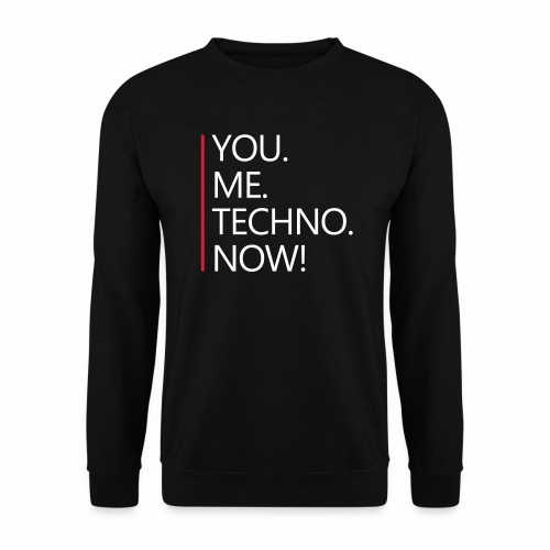 You Me Techno Now - Pullover - Männer Pullover