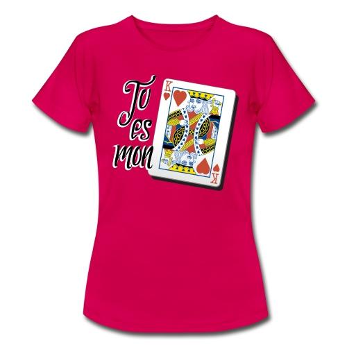 Mon roi de coeur - T-shirt Femme