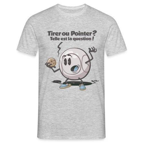 Tirer ou pointer - T-shirt Homme