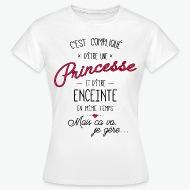 Tee shirt C'est compliqué d'etre une princesse et enceinte. blanc par Tshirt Family