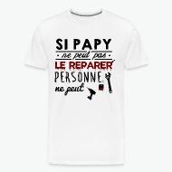 Tee shirt Si papy ne peut pas le réparer personne ne peut blanc par Tshirt Family