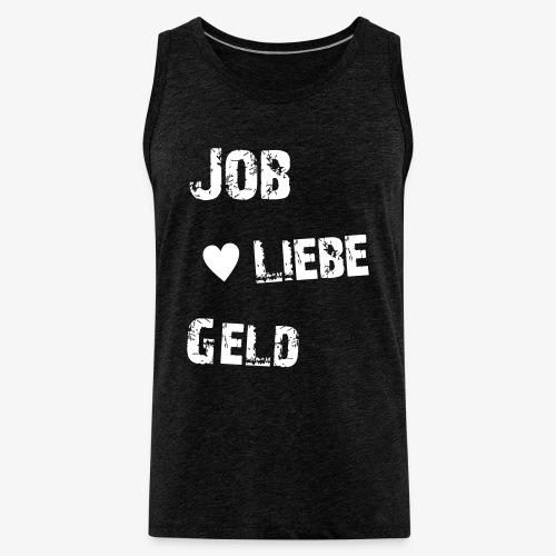 Tank Top Job Liebe Geld groß - Männer Premium Tank Top