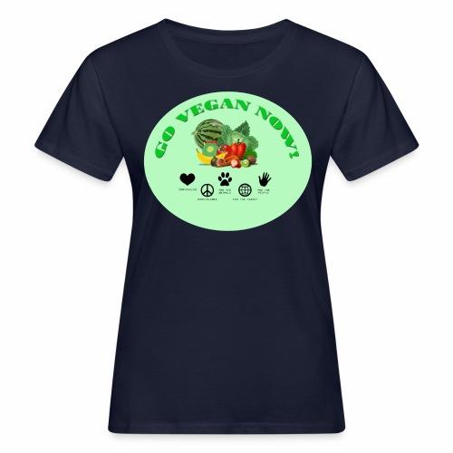 Go vegan now! - Frauen Bio-T-Shirt