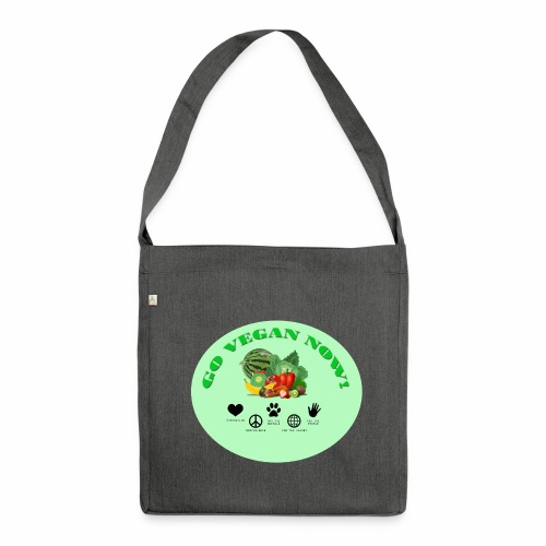 Go vegan now! - Schultertasche aus Recycling-Material