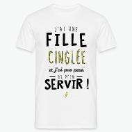T-shirt J'ai une fille cinglée et je peux m'en servir blanc par Tshirt Family
