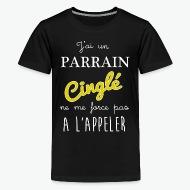 Tee shirt j'ai un parrain cinglé ne me force pas a l'appler noir par Tshirt Family