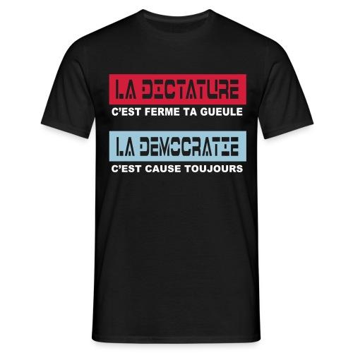 la dictature c'est ferme ta gueule - T-shirt Homme