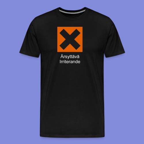 Ärsyttävä_irriterande - Miesten premium t-paita