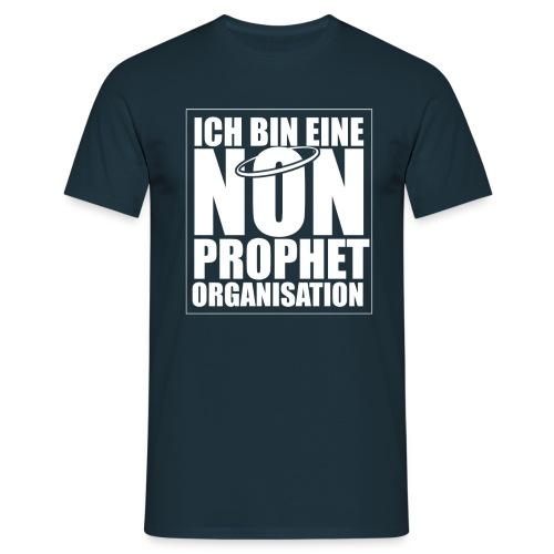 ICH BIN EINE NON-PROPHET ORGANISATION - Männer T-Shirt