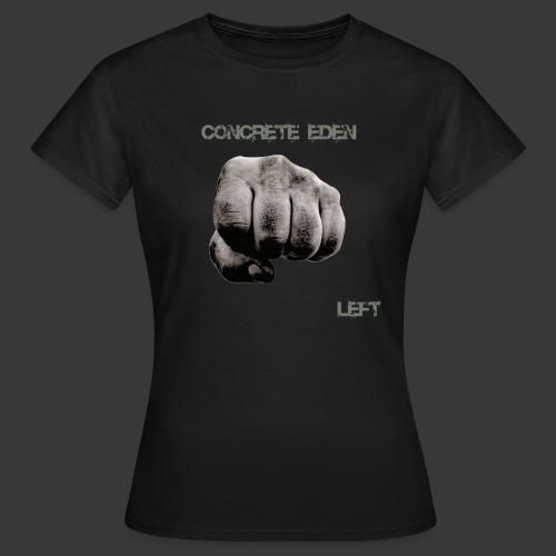 Concrete Eden - Left - Frauen T-Shirt