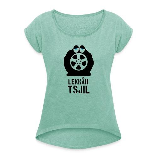 Lekkah Tsjil - Vrouwen T-shirt met opgerolde mouwen