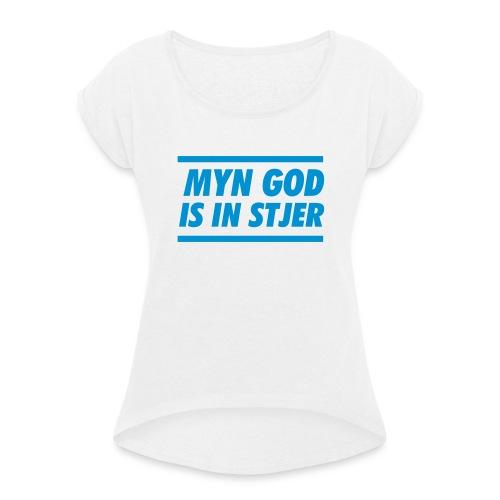 Myn god is in stjer - Vrouwen T-shirt met opgerolde mouwen