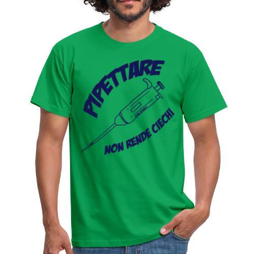 T shirt pipettare non rende ciechi - Maglietta da uomo