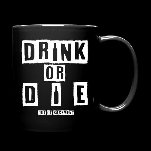Drink or Die Cup - Tasse einfarbig