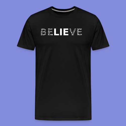 Believe - Miesten premium t-paita