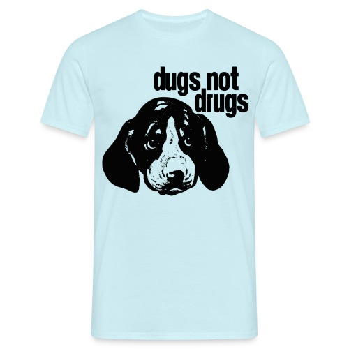 Dugs not Drugs - Men's T-Shirt