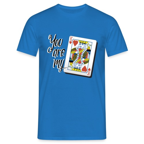 you are my king of heart - Men's T-Shirt