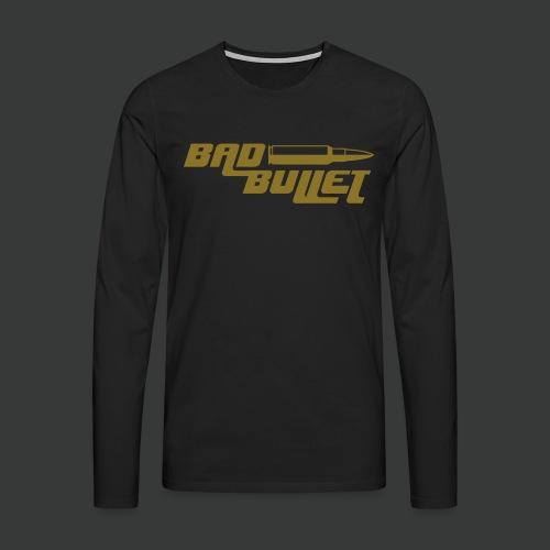 Bad Bullet (2 Sided Print) (Fan Edit) - Männer Premium Langarmshirt