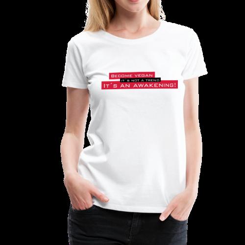 Vegan Awakening - Frauen Premium T-Shirt