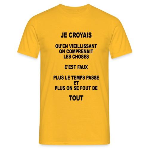 On se fout de tout (humour) - T-shirt Homme
