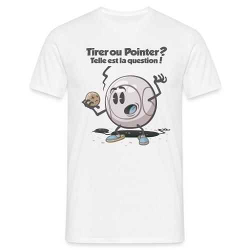 Tirer ou pointer ? - Männer T-Shirt