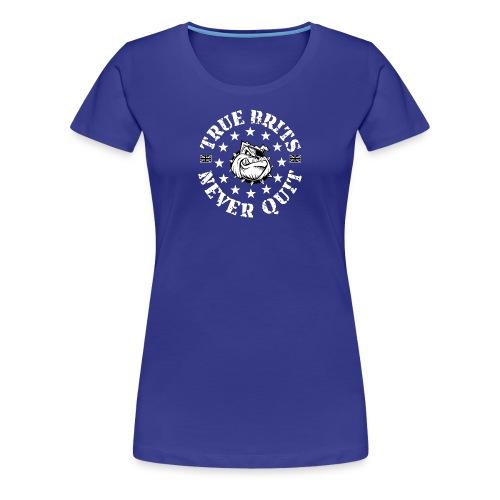 True Brits Never Quit Womens T'shirt - Women's Premium T-Shirt