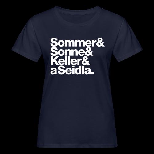 Sommer, Sonne, Keller und a Seidla - Fällt klein aus! - Damen BIO T-Shirt - 100% Baumwolle - #KLEINSTADT - Frauen Bio-T-Shirt