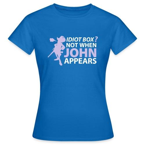 Caja tonta? No cuando aparece John - Women's T-Shirt