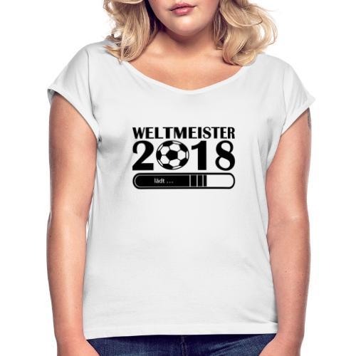 Weltmeisterschaft 2018 - Frauen T-Shirt mit gerollten Ärmeln