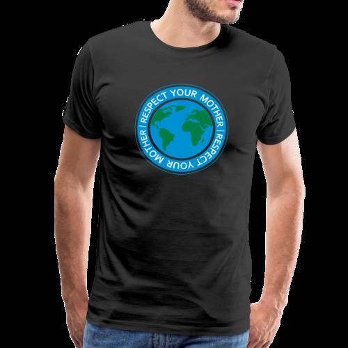 Respect your mother - Männer Premium T-Shirt