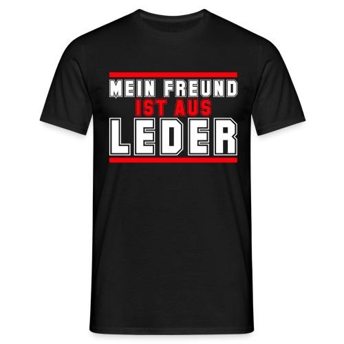 MEIN FREUND IST AUS LEDER - Männer T-Shirt