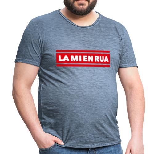 La mi en Rua - Männer Vintage T-Shirt