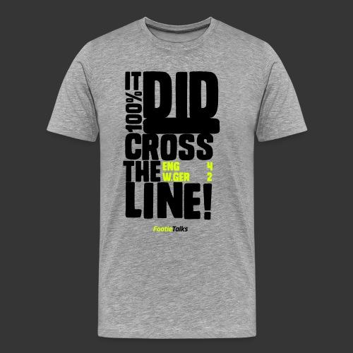 FootieTalks® - England 1966 - It DID cross the line! - Men's Premium T-Shirt