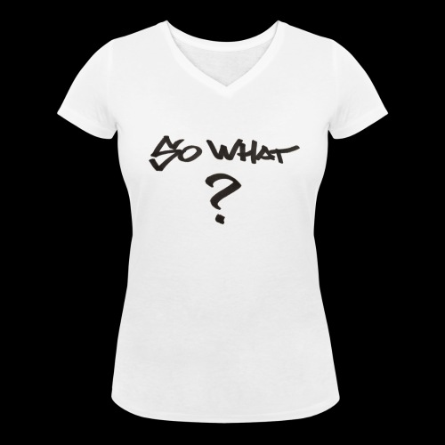 So what ? - T-shirt bio col V Stanley & Stella Femme