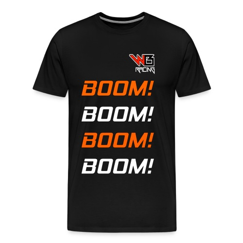 Boom Boom Boom! I want you in my womb.  - Men's Premium T-Shirt