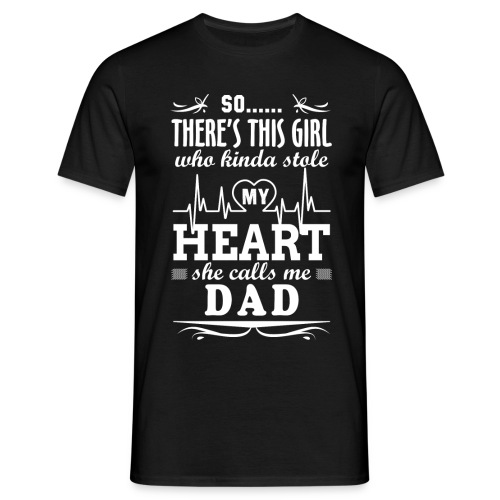 So... There's This Girl Who Kinda Stole My Heart She Calls Me Dad - Men's T-Shirt