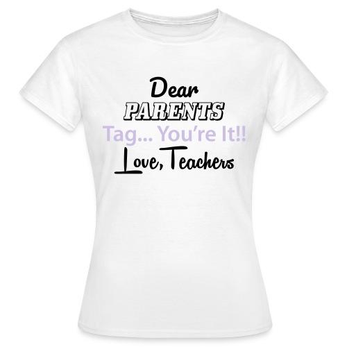 Dear Parents Tag You're It Love Teachers Women's - Women's T-Shirt