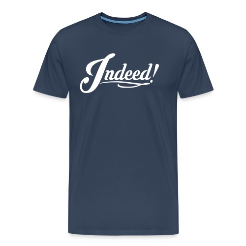 Fancy Indeed! (WHITE TEXT) T-Shirt - Men's Premium T-Shirt