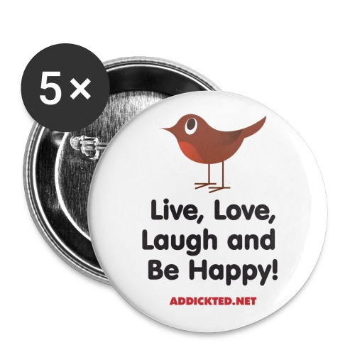 Live, Love, Laugh and Be Happy! Badges - Buttons small 25 mm