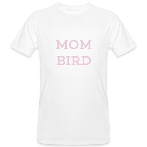 Mom Bird - Männer Bio-T-Shirt