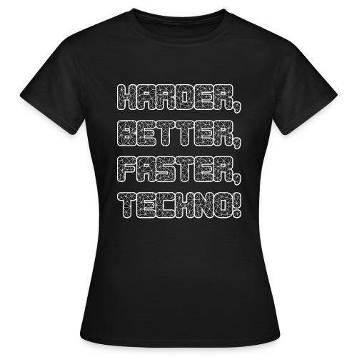Harder Better Faster Techno - T-Shirt - Frauen T-Shirt