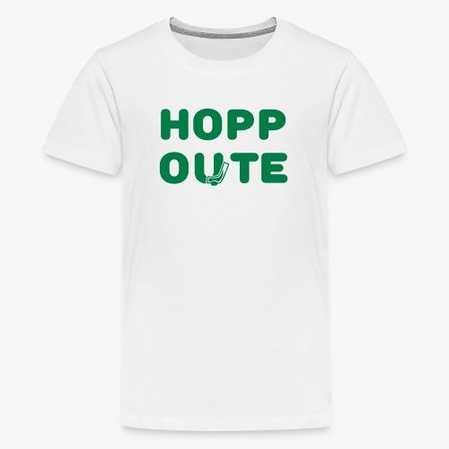 Hopp Oute - White/Green (Teen) - Teenager Premium T-Shirt