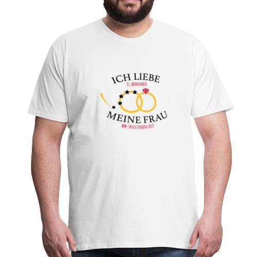Ich liebe meine Frau - WM-Special - Männer Premium T-Shirt