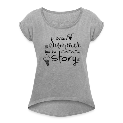 Every Summer has its Story - Frauen T-Shirt mit gerollten Ärmeln