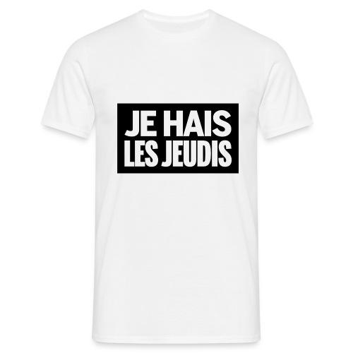 Je Hais les jeudis - T-shirt Homme