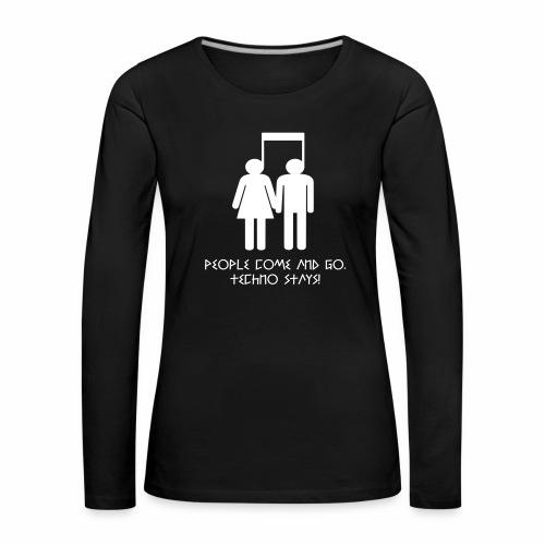 Techno Stays! - langarm Shirt - Frauen Premium Langarmshirt