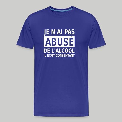 je n'ai pas abusé de l'alcool il était consentant T-shirts - T-shirt Premium Homme