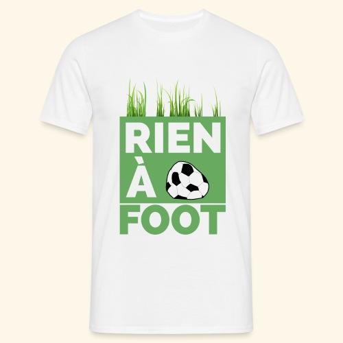 Rien à Foot - T-shirt Homme