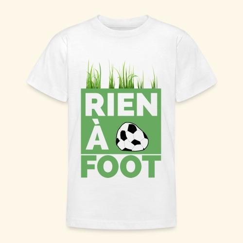 Rien à Foot - T-shirt Ado